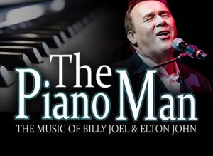 The Piano Man: The Music Of Billy Joel and Sir Elton John