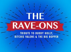 The Rave-Ons: Tribute to Buddy Holly, Ritchie Valens & The Big Bopper