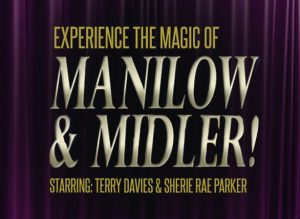 The Magic of Manilow and Midler
