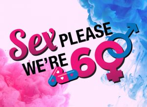 Sex Please We're Sixty