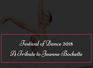 Festival of Dance 2018: A Tribute To Jeanne Bochette