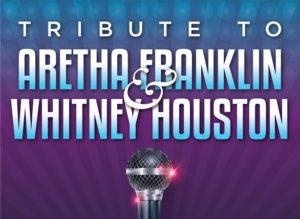 Tribute To Aretha Franklin & Whitney Houston