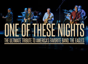 One Of These Nights: A Tribute To The Eagles