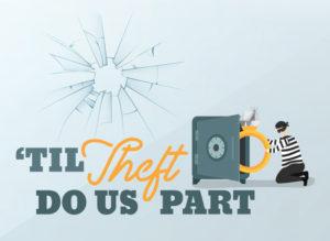 'Til Theft Do Us Part